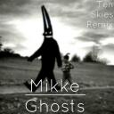 Cover of track Ghosts (Ten Skies Remix) by Ten Skies