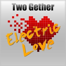Cover of track Electric Love (Two Gether Club Edit) by Two Gether