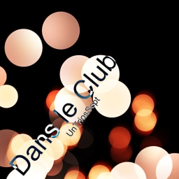 Cover of track Dans le Club by A. I. Steam