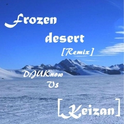 Cover of track Frozen desert Remix [Keizan Vs DJUknow] by Karl Vegas