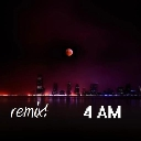 Cover of track 4 AM REMIX by Astrum