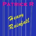 Cover of track Heavy Rainfall by PatrickR