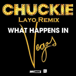 Cover of track Chuckie - What Happens In Vegas (Layo Remix) by Layo