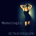 Cover of track Monologic (Evil Tiger mix) feat LSD. by Holographic