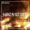 Cover of track Sarko is not good by Grotzo