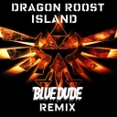 Cover of track Dragon Roost Island (Bluedude Remix) by Bluedude