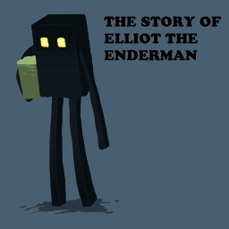 Cover of track The Story of Elliot the Enderman by TheLegoBoy