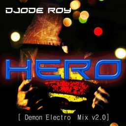 Cover of track Hero (Demon Electro MIx v2.0) by Jode Roy