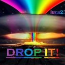 Cover of track Drop It! by luca23thebest