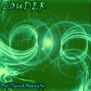 Cover of track Louder (ThinkManify Remix) by ThinkManify