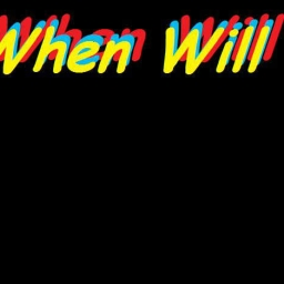 Cover of track When Will by When WIll
