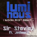 Cover of track Luminous (Moon Riot Remix) by Sir StevieZ