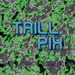 Avatar of user The Legacy of Trill-Pix