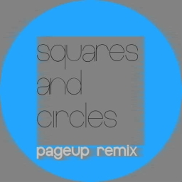 Cover of track Squares and Circles (Pageup Remix) by Pageup