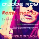 Cover of track Remix Mee'ks (Whats my life is if...) - EDM version 2 by Jode Roy