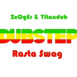 Cover of track ZeDgEr & Titandub - Rasta Swag (Think Positivly Remix) by Titandub
