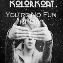 Cover of track Sadface - You're No Fun (KolorKoat Dubstep Remix) by KolorKoat