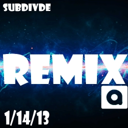 Cover of track 2013 Remix Compition (1/14/13) by Subdivide