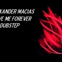 Cover of track love me forever dubstep by Alexander Macias