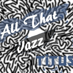 Cover of track All That Jazz by DeMar (aka TiTUS)