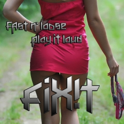 Cover of track BbyFixit-fast n' loose play it loud by Fixit
