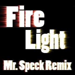 Cover of track Fire Light (Mr. Speck Remix) by Mr. Speck