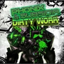 Cover of track Dirty Work (Phonix & Subsidia) by Phonix