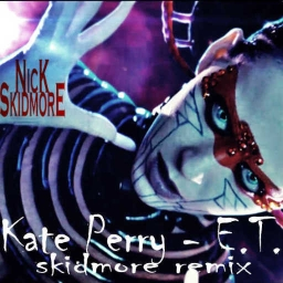 Cover of track Kate Perry - E.T  (Nick Skidmore Remix) by Nick Skidmore