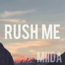 Cover of track Rush Me by MIIDA