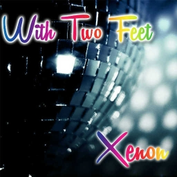 Cover of track With Two Feet by XENON