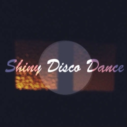 Cover of track Shiny Disco Dance by ExotiClass