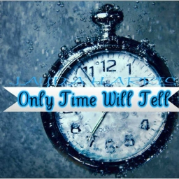 Image result for time will tell