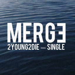 Cover of track 2young2die by Merge