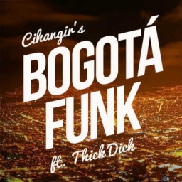 Cover of track Bogota Funk  ft. Thick Dick by cihangir