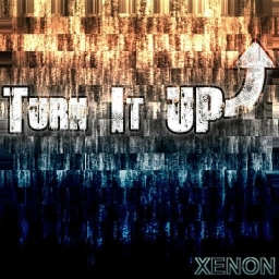 Cover of track Turn It Up by XENON