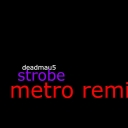 Cover of track deadmau5 strobe metro remix by metro
