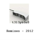 Cover of album Remixes 2012 by t3l3ph0n0