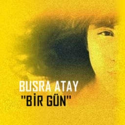 Cover of track Bir gun by Busra Atay