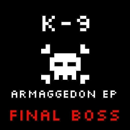 Cover of track K-9 - FINAL BOSS by knine