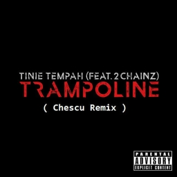 Cover of track Tinie Tempah feat 2 Chainz: Trampoline (Chescu Remix) by Alexandru Iordache
