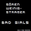 Cover of track Bad Girls (1st Single Out Now) by Sören Weinig-Straßer