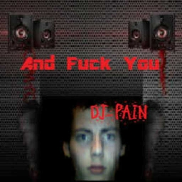Cover of track And Fuck You by DJ-PAIN