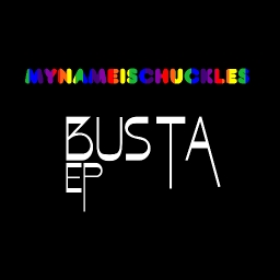 Cover of album Busta EP by MyNameIsChuckles (ended)