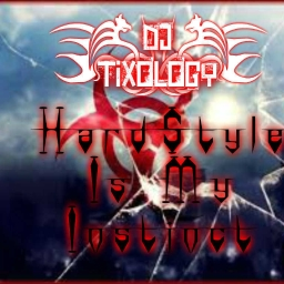 Cover of track HardStyle Is My Instinct by DJ Tixology
