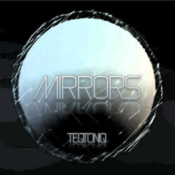 Cover of track Mirrors (Original Mix) by TEQTONIQ
