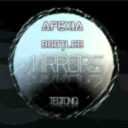 Cover of track Mirrors(Apexia Bootleg VIP) by APEXIA