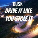 Cover of track Drive It Like You Stole It by Dusk