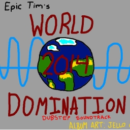 Cover of track 2014 World Domination by Theepictim100