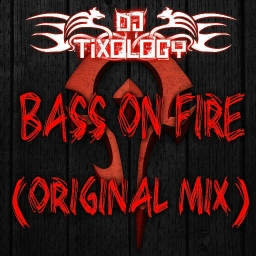 Cover of track Bass On Fire(Original Mix) by DJ Tixology