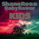 Cover of track & Baby Raver - Kids by ShaneRoss